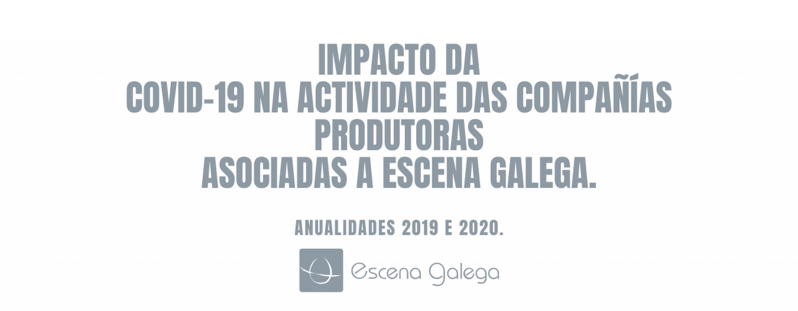Escena Galega publica un estudo comparativo do volume de actividade e o impacto da COVID-19 na actividade das compañías produtoras asociadas